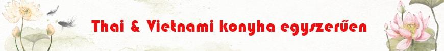 Vietnami és Thai ételek házhozszállítással